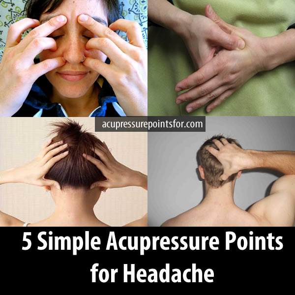 5 Simple Acupressure Points for Headache